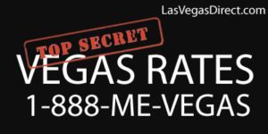 Call Us 24/7 and Ask about our Unpublished Vegas Rates too low to show online!