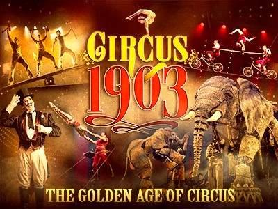 Vegas Show - Circus 1903 The Golden Age of Circus