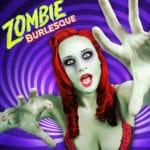 Zombie Burlesque Show