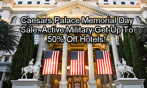Caesars Memorial Day Sale. Active Military and Veterans Get Up to 50% Off!